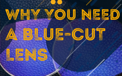 WHY YOU NEED A BLUE-CUT LENS